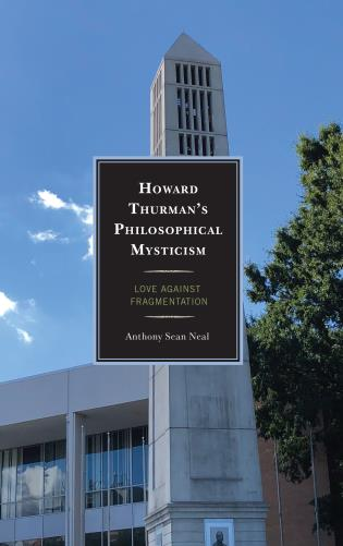 Cover image for the book Howard Thurman's Philosophical Mysticism: Love against Fragmentation