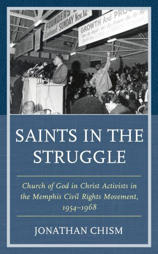 Cover image for the book Saints in the Struggle: Church of God in Christ Activists in the Memphis Civil Rights Movement, 1954–1968
