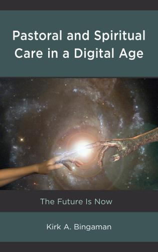 Cover image for the book Pastoral and Spiritual Care in a Digital Age: The Future Is Now