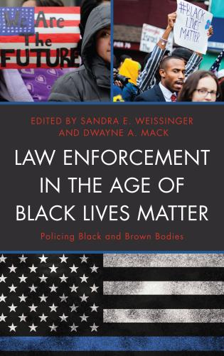 Cover image for the book Law Enforcement in the Age of Black Lives Matter: Policing Black and Brown Bodies