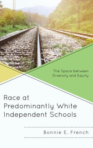 Cover image for the book Race at Predominantly White Independent Schools: The Space between Diversity and Equity