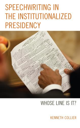 Cover image for the book Speechwriting in the Institutionalized Presidency: Whose Line Is It?