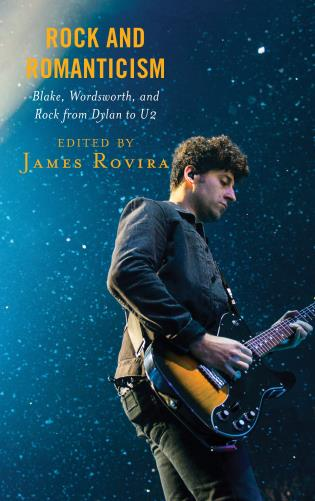 Cover image for the book Rock and Romanticism: Blake, Wordsworth, and Rock from Dylan to U2