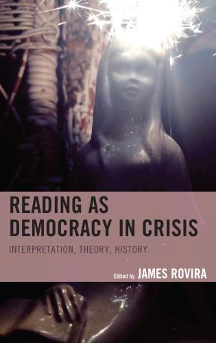 Cover image for the book Reading as Democracy in Crisis: Interpretation, Theory, History