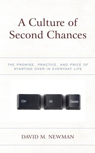Cover image for the book A Culture of Second Chances: The Promise, Practice, and Price of Starting Over in Everyday Life