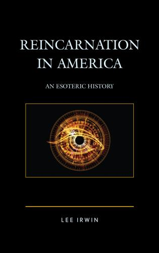 Cover image for the book Reincarnation in America: An Esoteric History