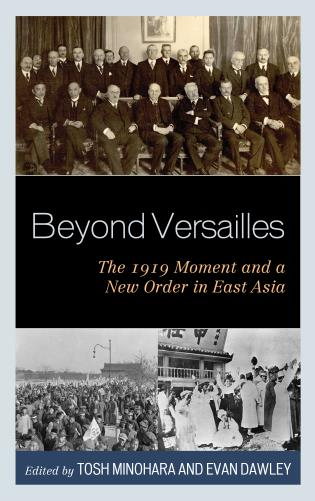 Cover image for the book Beyond Versailles: The 1919 Moment and a New Order in East Asia