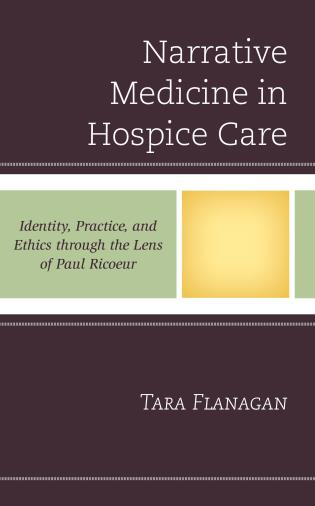 Cover image for the book Narrative Medicine in Hospice Care: Identity, Practice, and Ethics through the Lens of Paul Ricoeur