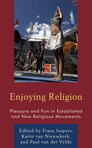 Cover image for the book Enjoying Religion: Pleasure and Fun in Established and New Religious Movements