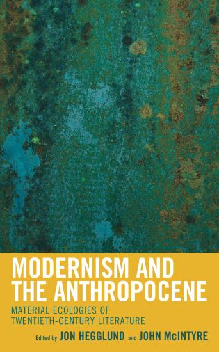 Cover Image of the book titled Modernism and the Anthropocene