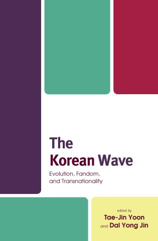 Cover image for the book The Korean Wave: Evolution, Fandom, and Transnationality