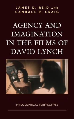 Cover image for the book Agency and Imagination in the Films of David Lynch: Philosophical Perspectives