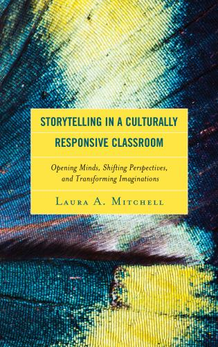 Cover image for the book Storytelling in a Culturally Responsive Classroom: Opening Minds, Shifting Perspectives, and Transforming Imaginations