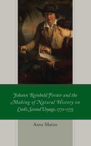 Cover image for the book Johann Reinhold Forster and the Making of Natural History on Cook's Second Voyage, 1772–1775