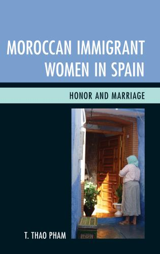 Cover image for the book Moroccan Immigrant Women in Spain: Honor and Marriage