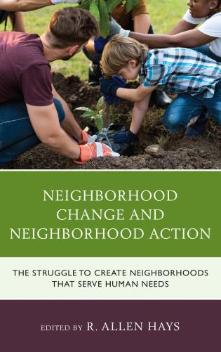 Cover image for the book Neighborhood Change and Neighborhood Action: The Struggle to Create Neighborhoods that Serve Human Needs
