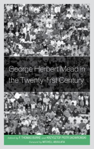 Cover image for the book George Herbert Mead in the Twenty-first Century