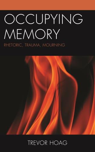 Cover image for the book Occupying Memory: Rhetoric, Trauma, Mourning