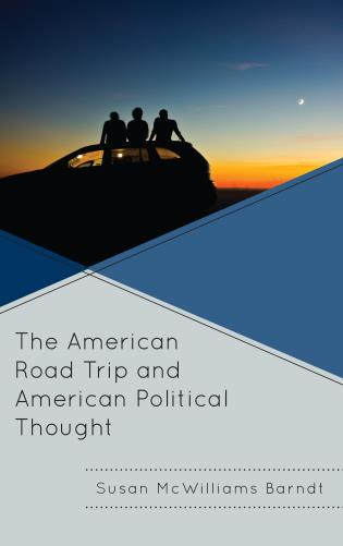 Cover image for the book The American Road Trip and American Political Thought