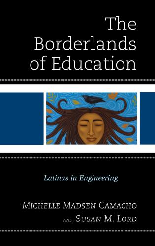 Cover image for the book The Borderlands of Education: Latinas in Engineering