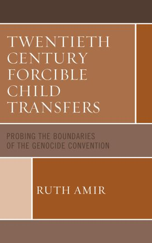 Cover image for the book Twentieth Century Forcible Child Transfers: Probing the Boundaries of the Genocide Convention