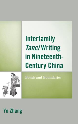 Cover image for the book Interfamily Tanci Writing in Nineteenth-Century China: Bonds and Boundaries
