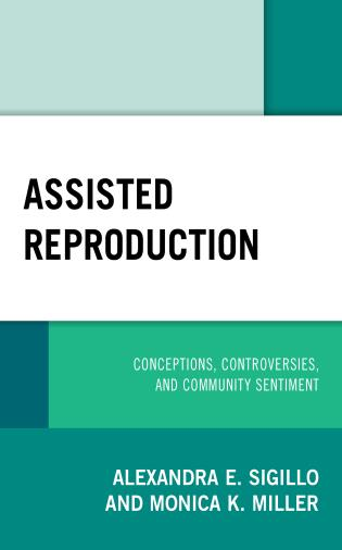 Cover image for the book Assisted Reproduction: Conceptions, Controversies, and Community Sentiment