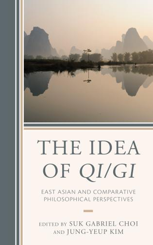 Cover image for the book The Idea of Qi/Gi: East Asian and Comparative Philosophical Perspectives