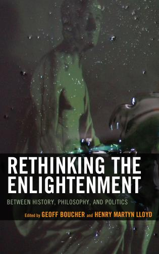 Cover image for the book Rethinking the Enlightenment: Between History, Philosophy, and Politics
