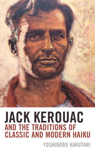 Cover image for the book Jack Kerouac and the Traditions of Classic and Modern Haiku