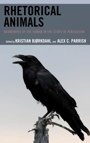 Cover image for the book Rhetorical Animals: Boundaries of the Human in the Study of Persuasion