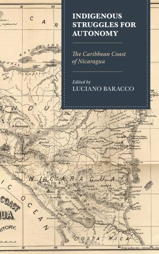 Cover image for the book Indigenous Struggles for Autonomy: The Caribbean Coast of Nicaragua