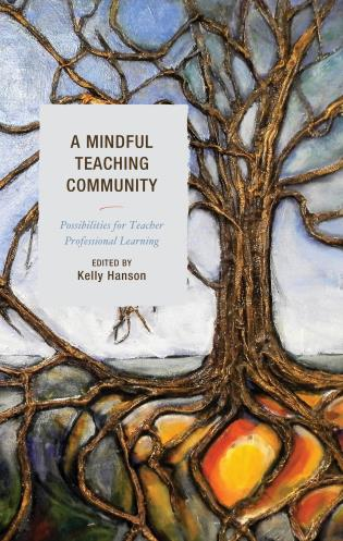 Cover image for the book A Mindful Teaching Community: Possibilities for Teacher Professional Learning
