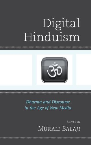 Cover image for the book Digital Hinduism: Dharma and Discourse in the Age of New Media