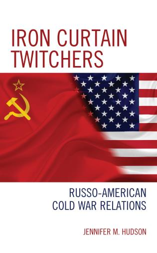 Cover image for the book Iron Curtain Twitchers: Russo-American Cold War Relations