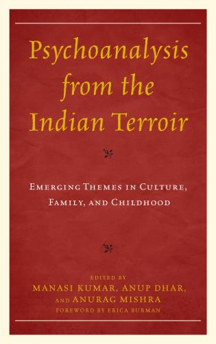Cover image for the book Psychoanalysis from the Indian Terroir: Emerging Themes in Culture, Family, and Childhood
