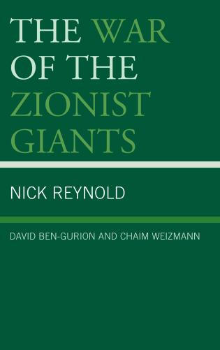 Cover image for the book The War of the Zionist Giants: David Ben-Gurion and Chaim Weizmann