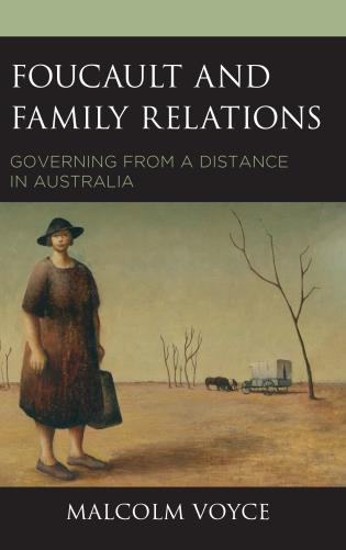 Cover image for the book Foucault and Family Relations: Governing from a Distance in Australia
