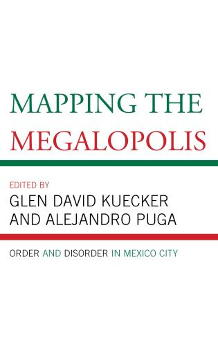 Cover image for the book Mapping the Megalopolis: Order and Disorder in Mexico City