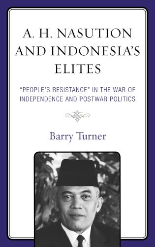 Cover image for the book A. H. Nasution and Indonesia's Elites: