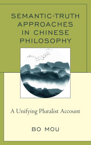Cover image for the book Semantic-Truth Approaches in Chinese Philosophy: A Unifying Pluralist Account
