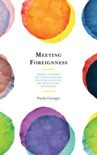 Cover image for the book Meeting Foreignness: Foreign Languages and Foreign Language Education as Critical and Intercultural Experiences