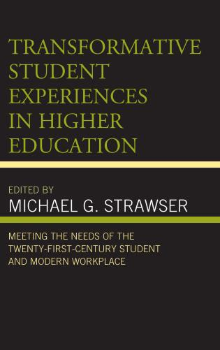 Cover image for the book Transformative Student Experiences in Higher Education: Meeting the Needs of the Twenty-First Century Student and Modern Workplace
