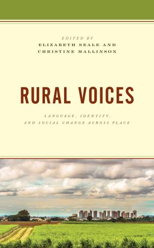 Cover image for the book Rural Voices: Language, Identity, and Social Change across Place