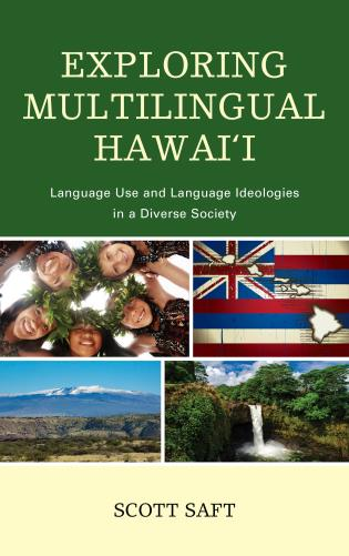 Cover image for the book Exploring Multilingual Hawai'i: Language Use and Language Ideologies in a Diverse Society