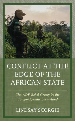 Cover Image of the book titled Conflict at the Edge of the African State