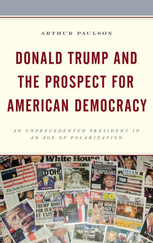 Cover image for the book Donald Trump and the Prospect for American Democracy: An Unprecedented President in an Age of Polarization