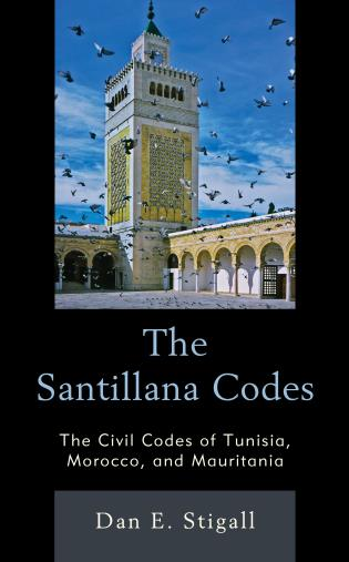 Cover image for the book The Santillana Codes: The Civil Codes of Tunisia, Morocco, and Mauritania