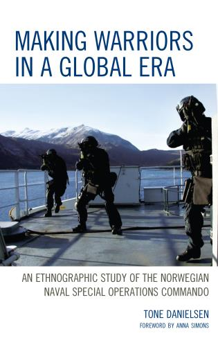 Cover image for the book Making Warriors in a Global Era: An Ethnographic Study of the Norwegian Naval Special Operations Commando
