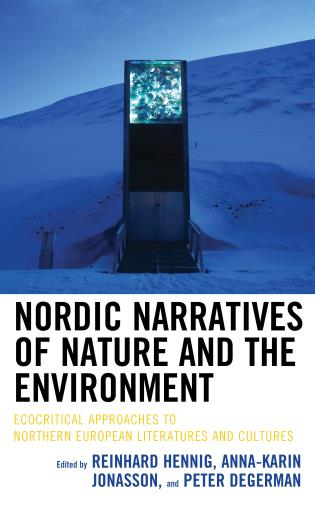 Cover image for the book Nordic Narratives of Nature and the Environment: Ecocritical Approaches to Northern European Literatures and Cultures
